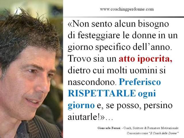 AUTOSTIMA - Festa della Donna - una frase del coach motivazionale Giancarlo Fornei (8 marzo 2017).