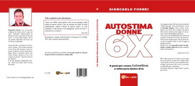 Autostima Donne 6X, la copertina intera al nuovo libro del coach motivazionale Giancarlo Fornei - febbraio 2018