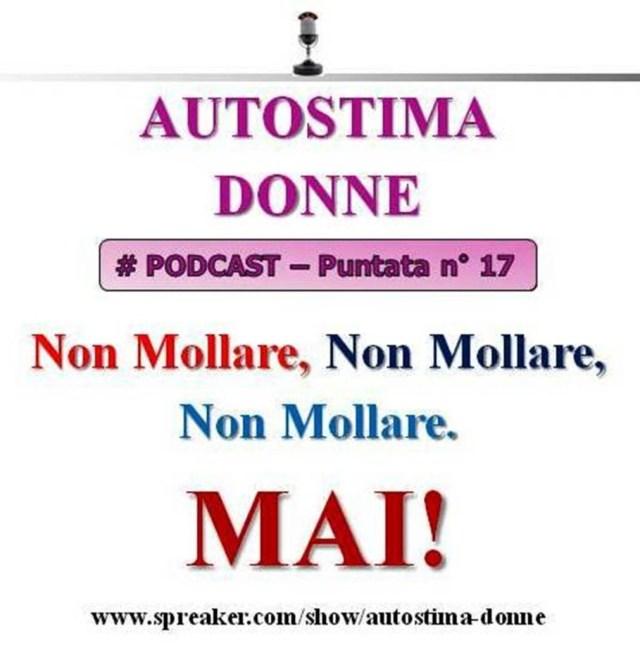 17° puntata Autostima Donna - non mollare MAI!