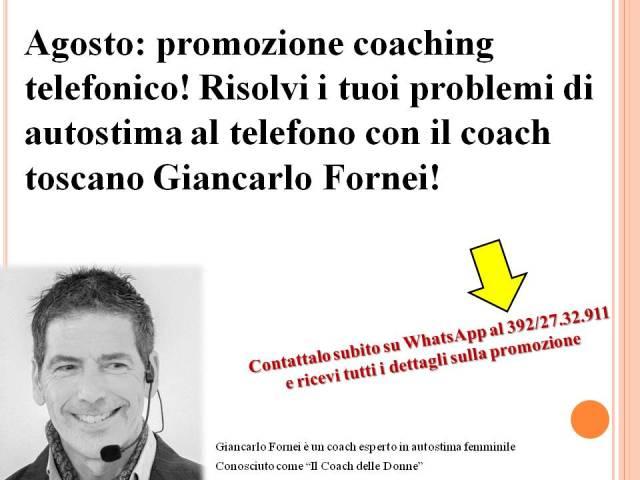 Promozione Agosto 2019 Autostima - coaching al telefono con Giancarlo Fornei