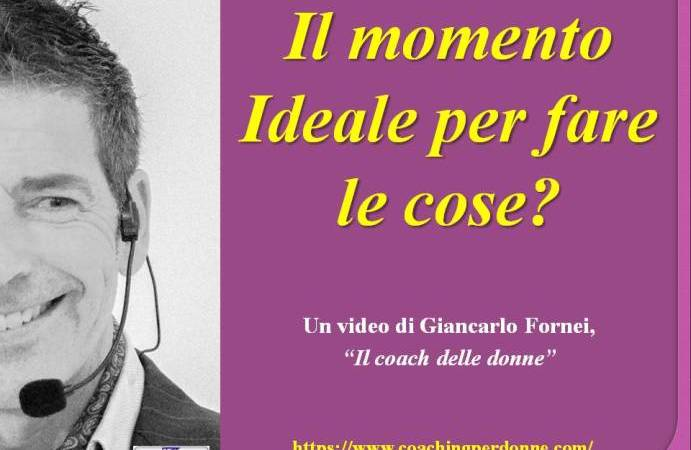 Il momento ideale per fare le cose? (video)…