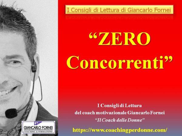Zero Concorrenti! (i consigli di lettura di Giancarlo Fornei)…