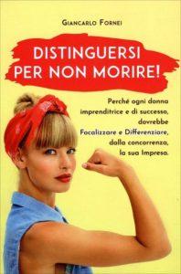 Distinguersi per Non Morire! Il nuovo libro di Giancarlo Fornei dedicato alle donne imprenditrici (video)...