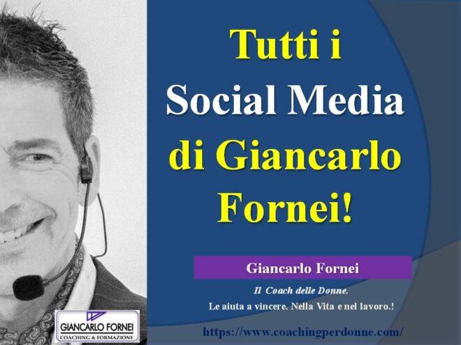 Social Media: tutti i social del coach Giancarlo Fornei!