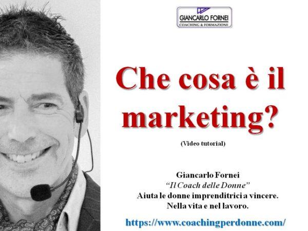 Che cosa è il Marketing? (Video)