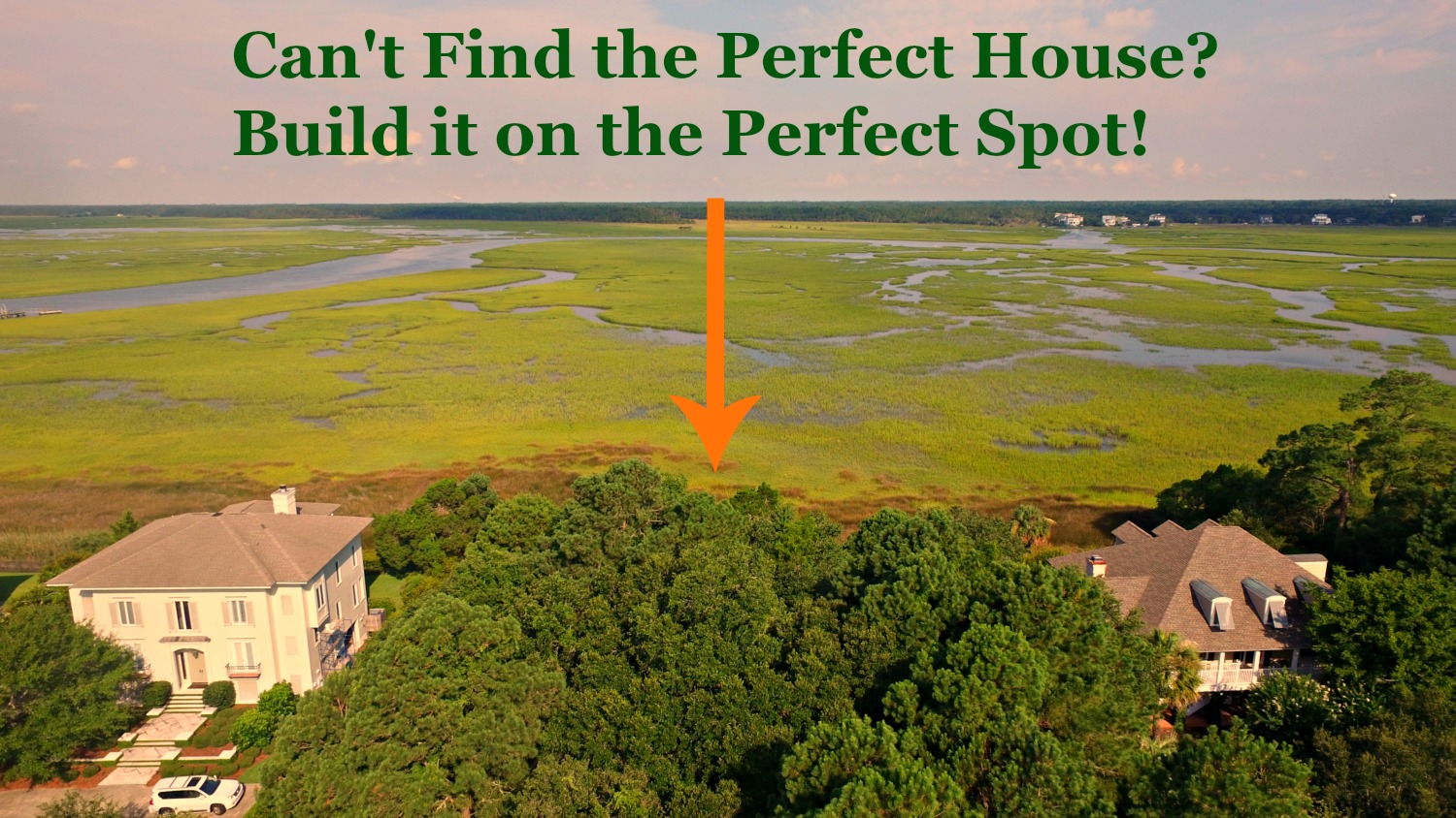 Can't Find the Perfect House…? BUILD IT!