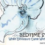 Bedtime Stories ~ When Dinos Came With Everything!