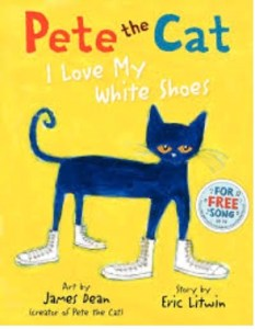 Bedtime Stories ~ Pete the Cat; I Love my White Shoes!