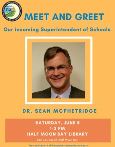 Meet and Greet with CUSD Incoming Superintendent This Saturday 1-3pm @ HMB Library @ Half Moon Bay Library