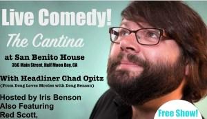 LIVE COMEDY (Chad Opitz and Friends) at the San Benito Cantina @ Cantina at San Bentio House   Half Moon Bay   California   United States