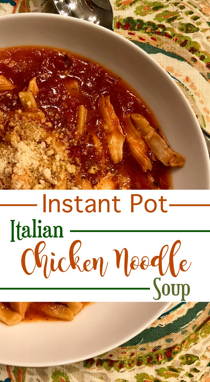 Instant Pot Italian Chicken Noodle Soup