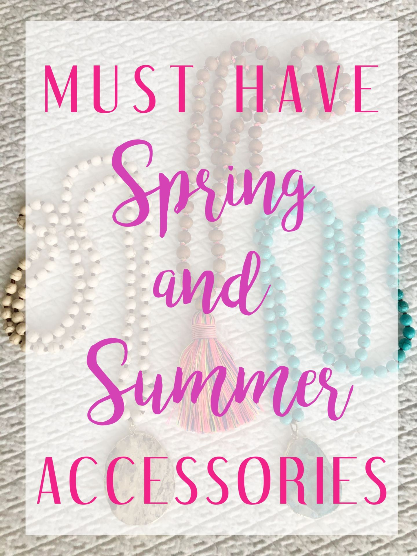 Must Have Spring and Summer Accessories