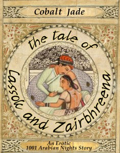 The Tale of Lassok and Zairbhreena, by Cobalt Jade