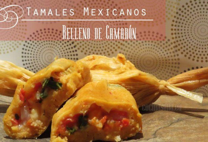 Tamales Mexicanos rellenos de Camarón