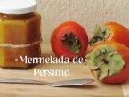 Mermelada casera de Pérsimo o Caqui: Cómo prepararla
