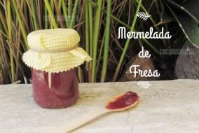Mermelada de Fresa casera y fácil: Cómo hacerla paso a paso