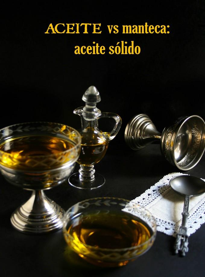 Aceite vs manteca. Parte III: aceite sólido!