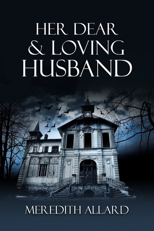 Blog Tour Review: Her Dear and Loving Husband – Meredith Allard