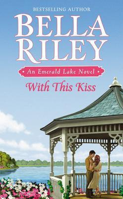 Blog Tour Review: With This Kiss – Bella Riley