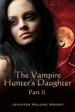 Blog Tour Review: The Vampire Hunter's Daughter: Part II – Jennifer Malone Wright