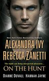 Review:  On the Hunt by Alexandra Ivy, Rebecca Zanetti, Dianne Duvall and Hannah Jayne