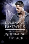 Review:  Infilitrating Her Pack by Dominique Eastwick