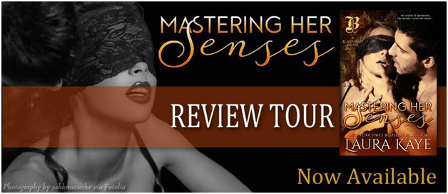 Blog Tour Review & Giveaway:  Mastering Her Senses by Laura Kaye