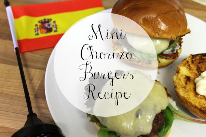 Cocktails in Teacups Food Blogger Mini Chorizo Burgers Recipe