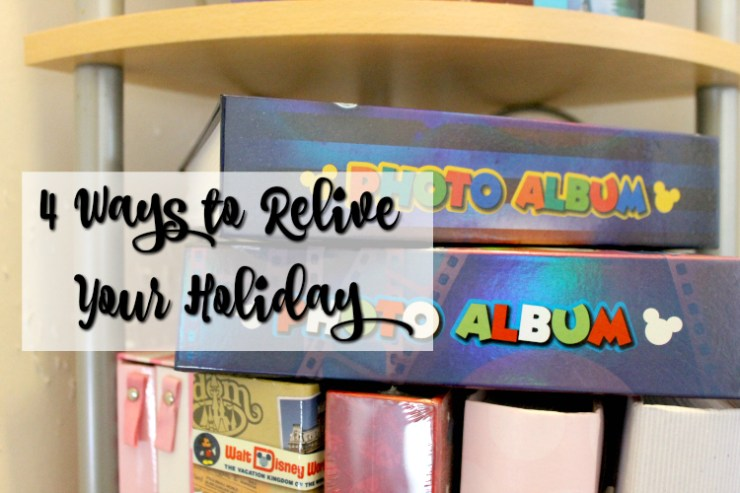 4 Ways to Relive Your Holiday 2