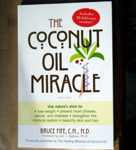 """""""The Coconut Oil Miracle"""" by Bruce Fife"""