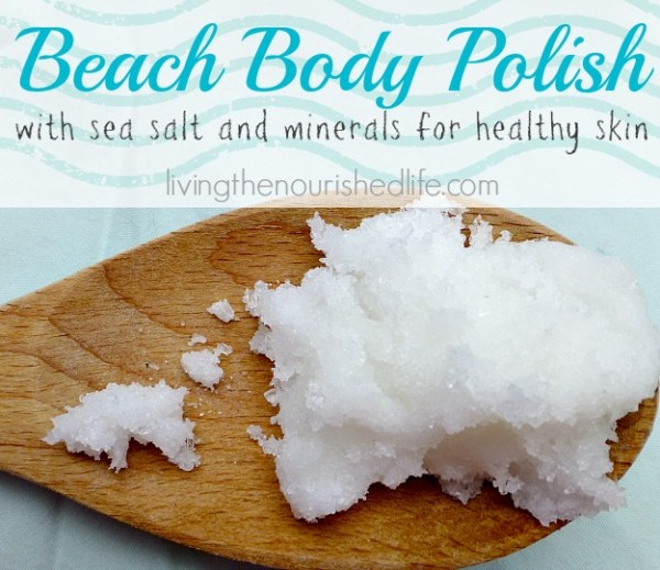 Beach Body Polish Recipe | The Nourished Life