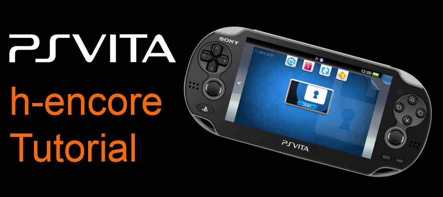 PS Vita] h-encore tutorial (for Stock Vitas on 3 65 - 3 68