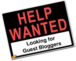 Looking for Guest Bloggers