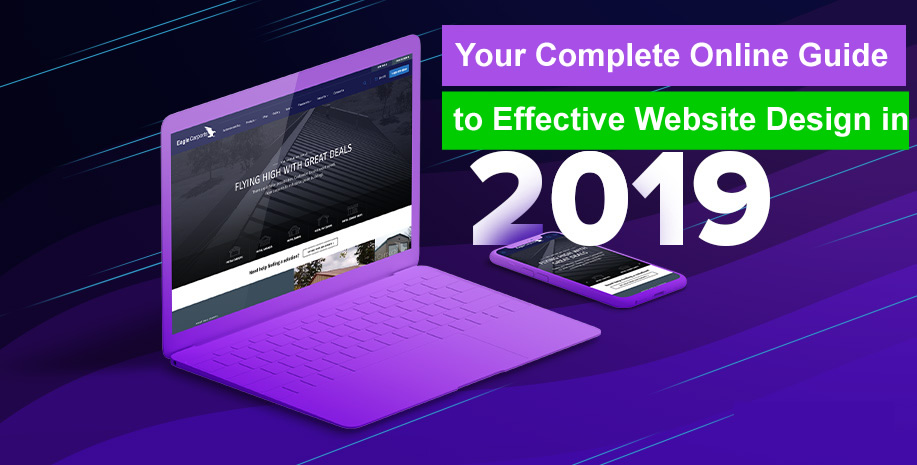 Your Complete Online Guide to Effective Website Design in 2019