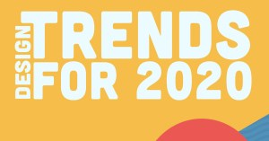 Design Trends for 2020