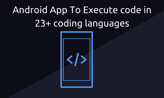 Android app to execute code in 23+ programming languages