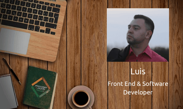 Meet Luis - Front End and Software Developer