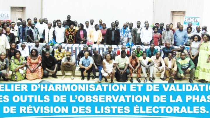 Surveillance Domestique du processus électoral au Burkina Faso : La CODEL valide ses outils d'observation de la phase de révision du fichier électoral.