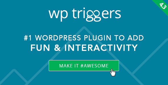 WP Triggers v4.5 - Add Instant Interactivity To WP