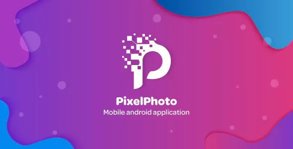 PixelPhoto Android v1.1.17 - Mobile Image Sharing & Photo Social Network Application