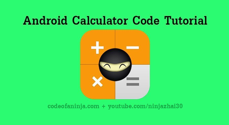 Android Calculator Tutorial and Source Code Example