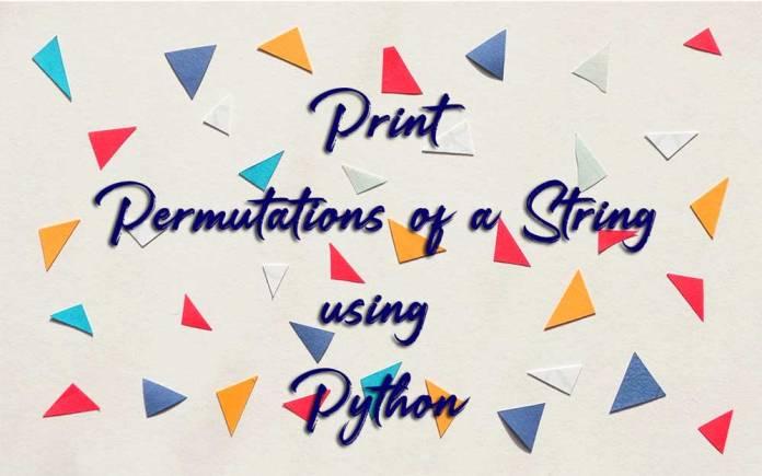 Print all permutations of a string using Python