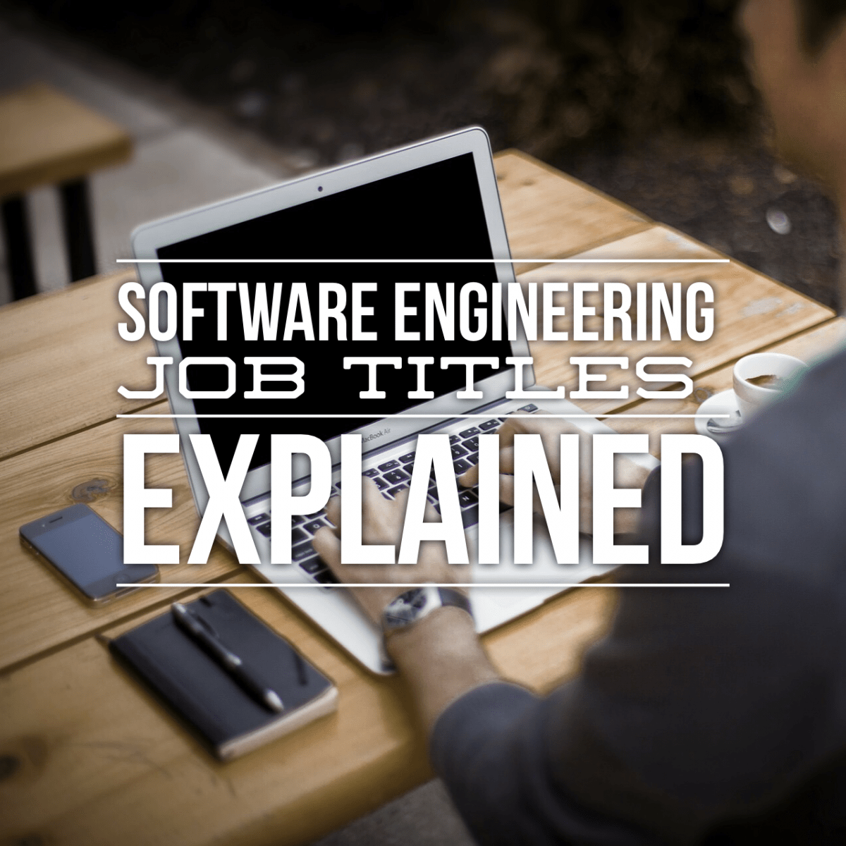 Software Engineering Job Titles Explained