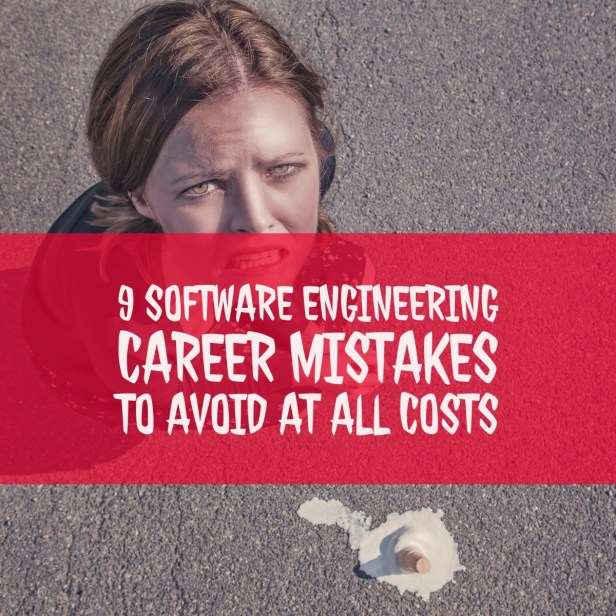 IMG_6090 9 Software Engineering Career Mistakes To Avoid At All Costs work environment teams leadership fallacies development process culture career bolbo advice