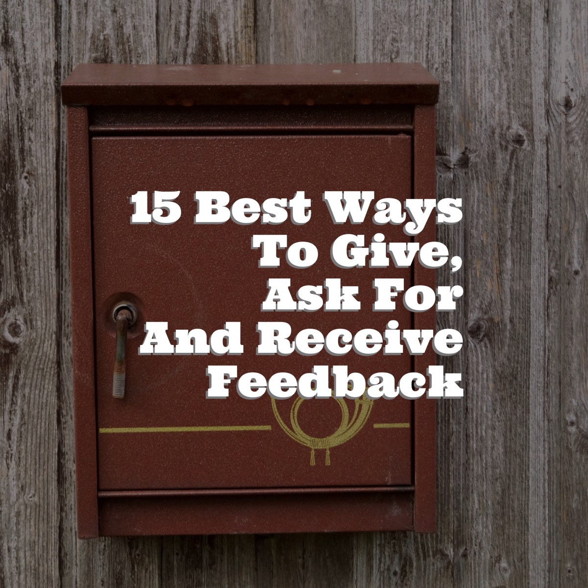 15 Best Ways To Give, Ask For And Receive Feedback