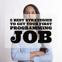 5 Best Strategies To Get Your First Programming Job