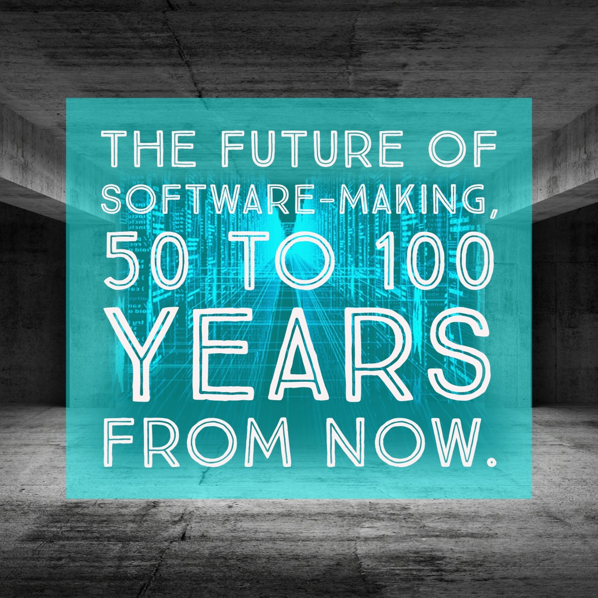 00AA0D84-20CD-45A4-92D8-98B44703AA02 The Future of Software-Making, 50 to 100 Years From Now technology programming future