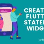 create a flutter Stateful Widget