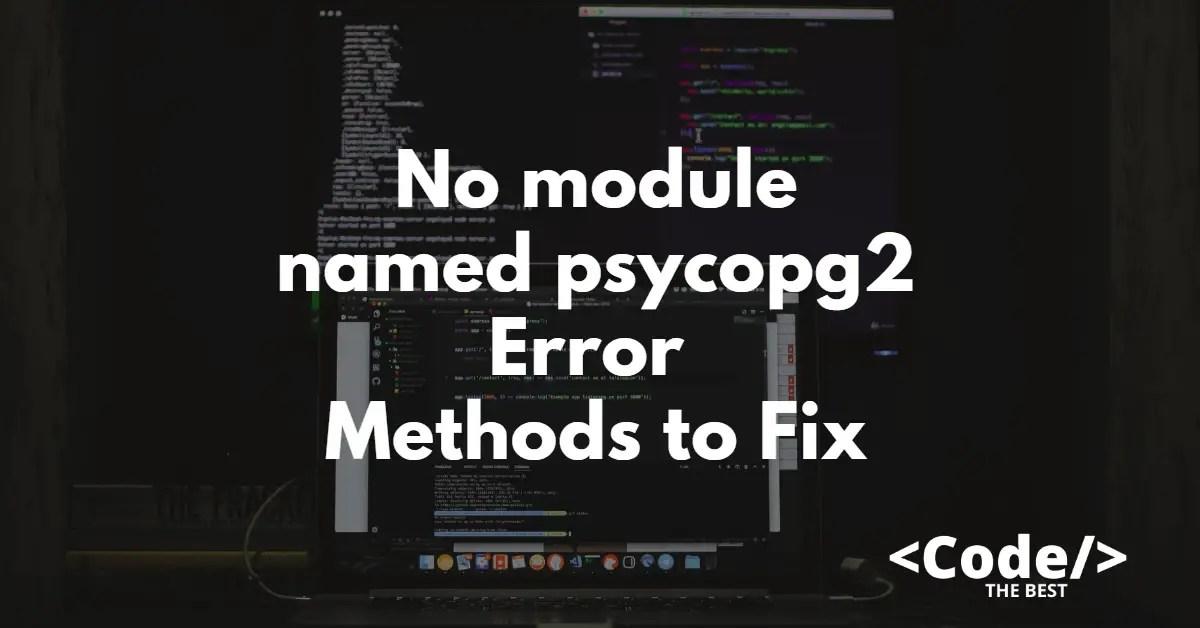 No module named psycopg2 Error Methods to Fix