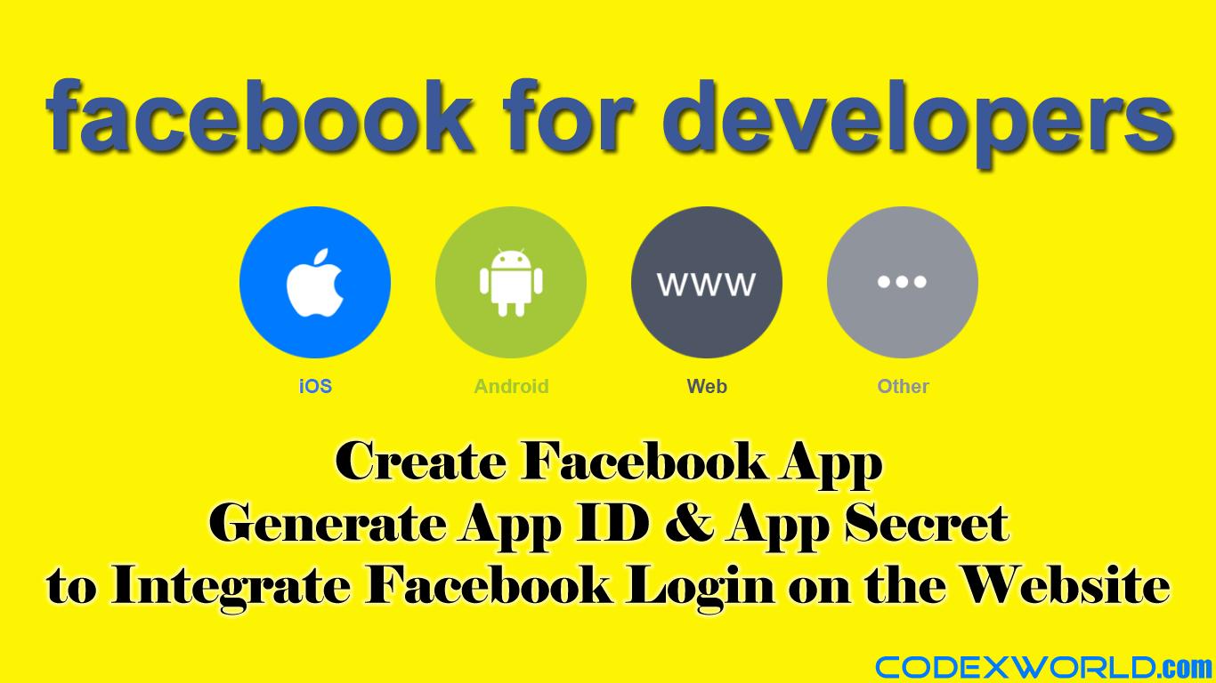 How to Create Facebook App, App ID, and App Secret - CodexWorld